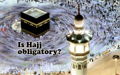 WHY IS HAJJ OBLIGATORY?