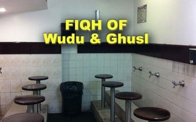 FIQH OF WUDU AND GHUSL