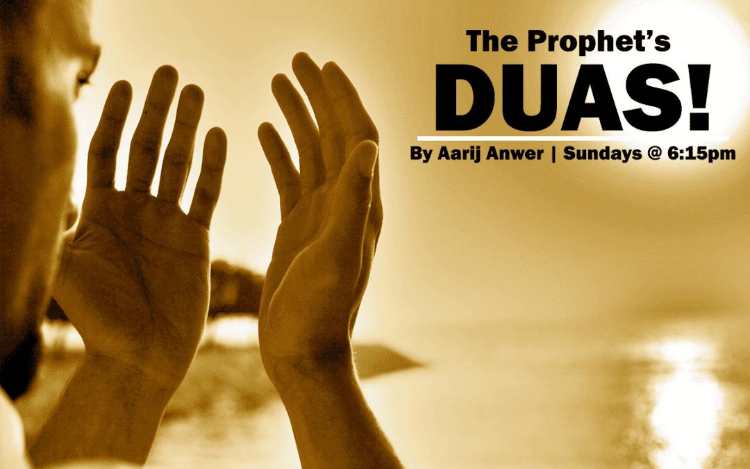 The Prophet's Duas!
