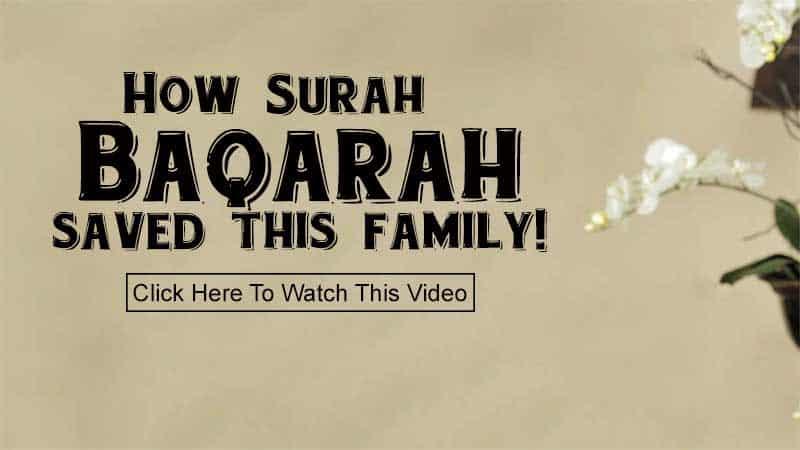 How Surah Baqarah Saved this Family