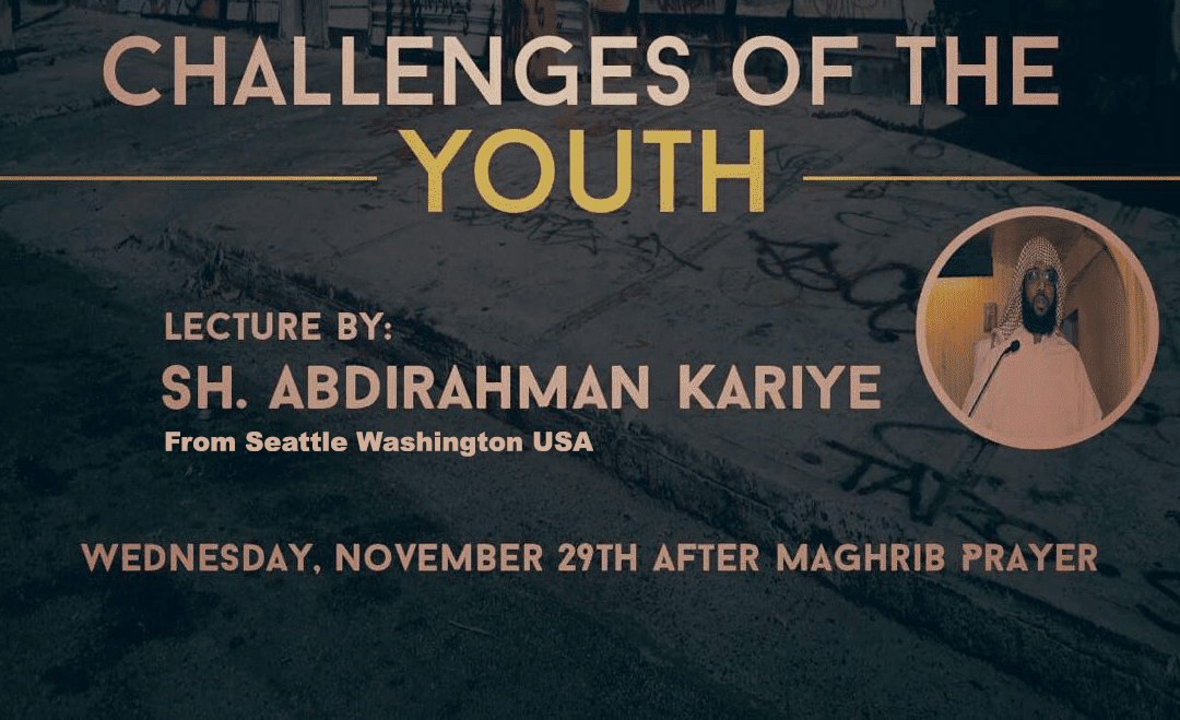 Challenges of the Youth by Sh. Abdirahman Kariye