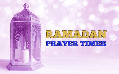 RAMADAN PRAYER TIMES